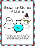 Snowman States of Matter