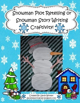 Snowman Story Plot Retelling or Snowman Story Writing Craftivity!