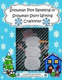 Snowman Story Plot Retelling or Snowman Story Writing Craftivity!