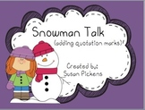 Snowman Talk (adding quotation marks)