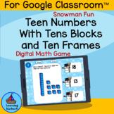 Snowman Teen Numbers Tens Blocks and Ten Frames for Google Classroom™