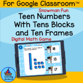 Snowman Teen Numbers Tens Blocks and Ten Frames for Google Classroom™
