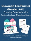 Snowman Ten Frames (Numbers 1-10) Counting with Cotton Balls or Marshmallows