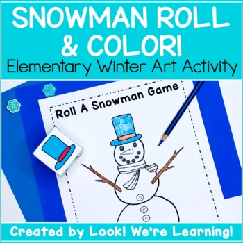Snowman Theme Activities: Build A Snowman! Roll and Color Game