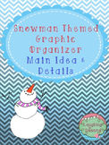 Snowman Themed Main Idea & Details Graphic Organizer