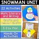 Snowman Unit! Math, Literacy, & Writing Fun!