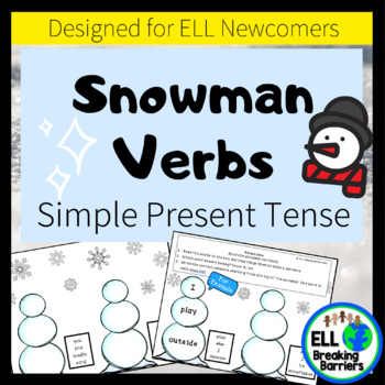Snowman Verbs, Simple Present Tense, ELL Newcomer Friendly