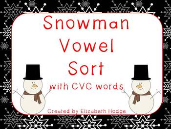 Snowman Vowel Sort- With Real/ Nonsense CVC words