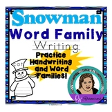 Snowman Word Family Writing - Practice Handwriting and Word Families!