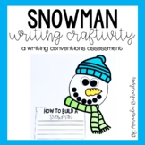 Snowman Writing Craft: A Writing Conventions Assessment
