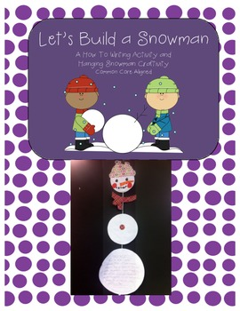 Snowman Writing Craftivity - Common Core Aligned