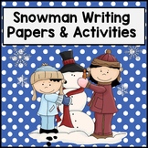 Snowman Writing Paper & Activities