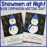 Snowmen at Night Writing Craft (Snowman)