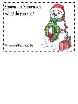 Snowman, snowman what do you see?