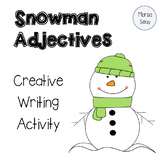 Snowmen Adjectives - Creative Writing Activity
