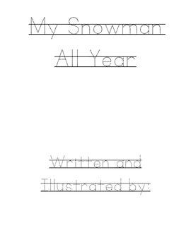 Snowmen All Year Creative Writing Packet--Kindergarten, Seasons