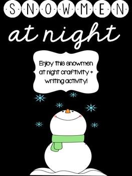 Snowmen At Night : Craftivity + Writing