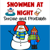 Snowmen At Night Winter Christmas Seesaw and Printable Activities