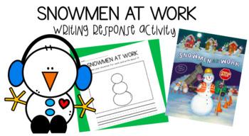 Snowmen At Work Writing Response Activity (FREEBIE)