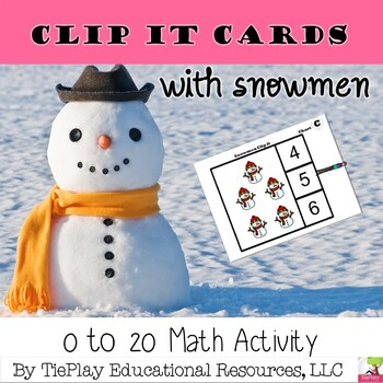 Snowmen Clip It Numbers 0-20 One to One Correspondence Math Activity No Prep