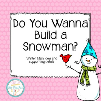 Snowmen Main Idea and Supporting Details