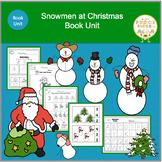 Snowmen at Christmas  Book Unit