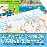 Snowmen At Night Cause and Effect Drawing and Descriptive Writing Activity