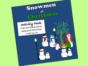Snowmen at Christmas Activity Pack: sequence activities, flannel, LA & math