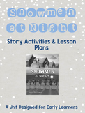 Snowmen at Night Activities and Lesson Plan (Designed for Early Learners)