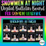 Snowmen at Night Digital Bulletin Board for Remote Learning Kindergarten 1st