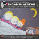 Snowmen at Night - Elementary Art Lesson