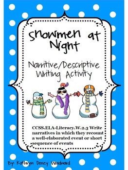Snowmen at Night Narrative Writing- Common Core Aligned