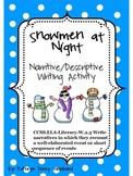 Snowmen at Night Narrative Writing- Common Core Aligned