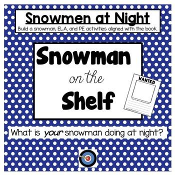 Snowmen at Night/Snowman on the Shelf Activities