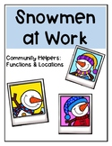 Snowmen at Work - Community Helpers Functions & Locations