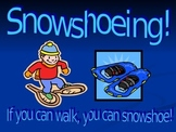 Snowshoeing Unit 3rd-7th Grades