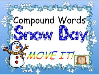 Snowy Day Compound Words MOVE IT!