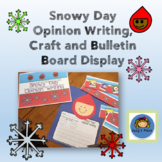 Snowy Day Opinion Writing, Craft and Bulletin Board Display