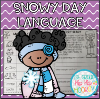 Snowy Day Language...Word Work, Comprehension, Writing!