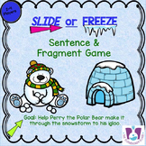 Sentences and Fragments - Slide or Freeze Grammar Game for