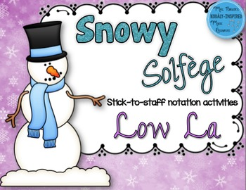 Snowy Solfege: Stick-to-Staff Notation Activities {Low La}