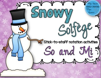 Snowy Solfege: Stick-to-Staff Notation Activities {So and Mi}