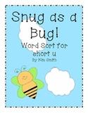 Snug as a Bug! Short u Word Sort