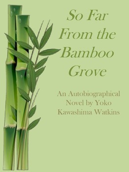 So Far From the Bamboo Grove Novel Guide