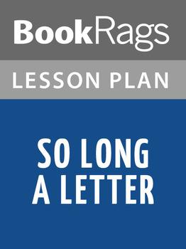 So Long a Letter Lesson Plans