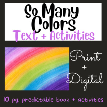 So Many Colors:  Early Reader #9 using Fry's 1st 100 Words