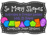 So Many Shapes (Activities to Practice Working With 2D Shapes)