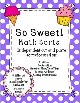 So Sweet! Math Cut & Paste Sorts - Addition/ Subtraction/