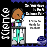 So, You Have to do a Science Fair:  A Collection of Resources