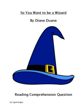 So You Wan to be A Wizard Reading Comprehension Questions